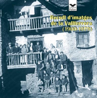 Recull d'imatges de la Vallferrera (1900-1979)