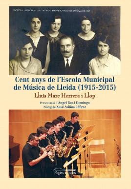 Cent anys de l'Escola Municipal de Música de Lleida (1915-2015)