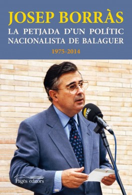 La petjada d'un polític nacionalista de Balaguer. 1975-2014