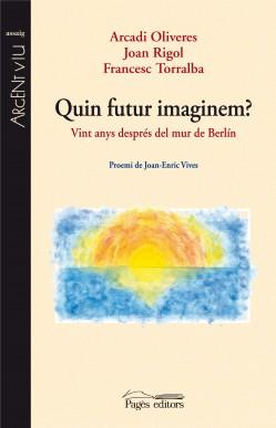 Quin futur imaginem?