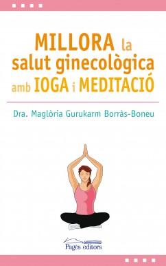 Millora la salut ginecològica amb ioga i meditació