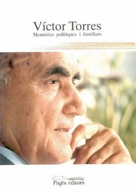 Víctor Torres. Memòries polítiques i familiars