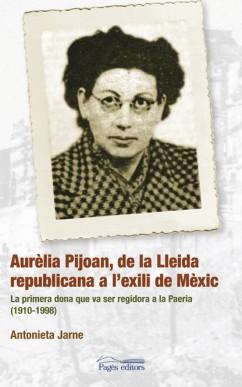 Aurèlia Pijoan, de la Lleida republicana a l'exili de Mèxic