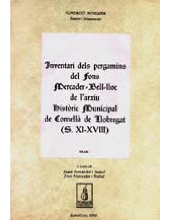 Inventari dels pergamins del Fons Mercader-Bell-lloc de l'Arxiu històric municipal de Cornellà de Llobregat  (segles XI-XVIII)