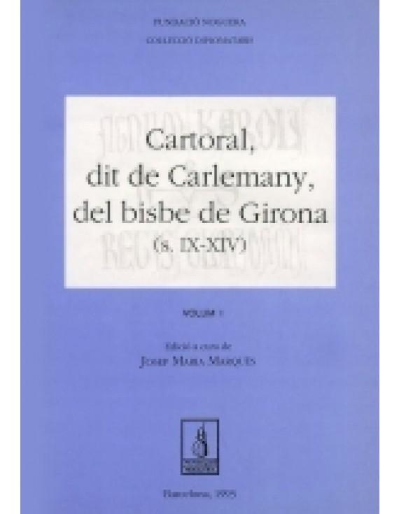 Cartoral, dit de Carlemany, del bisbe de Girona (segles IX-XIV)