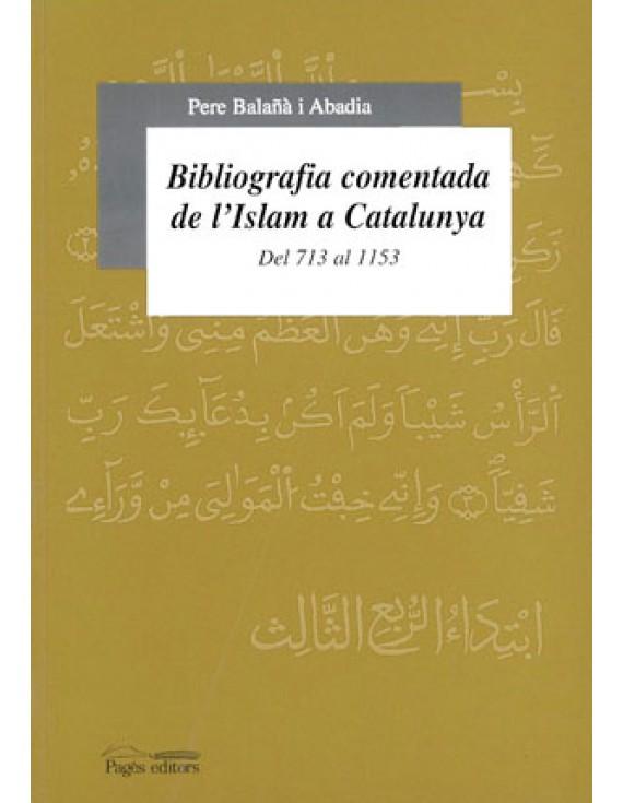 Bibliografia comentada de l'Islam a Catalunya (713-1153)