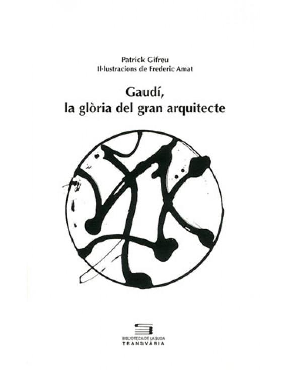 Gaudí, la glòria del gran arquitecte