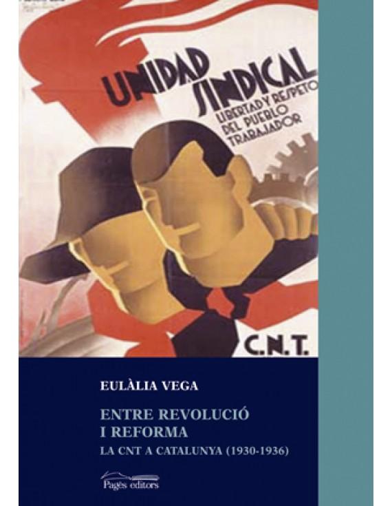 Entre revolució i reforma. La CNT a Catalunya