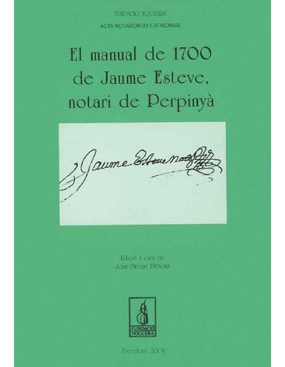 El manual de 1700 de Jaume Esteve, notari de Perpinyà