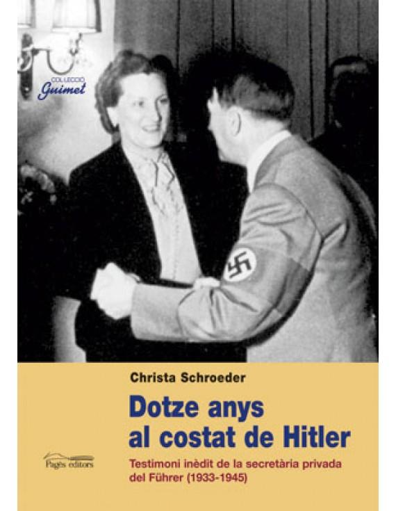 Dotze anys al costat de Hitler