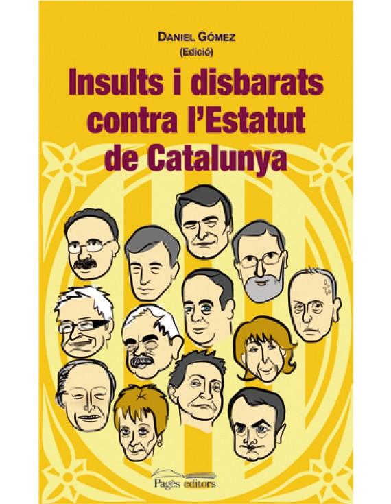Insults i disbarats contra l'Estatut de Catalunya
