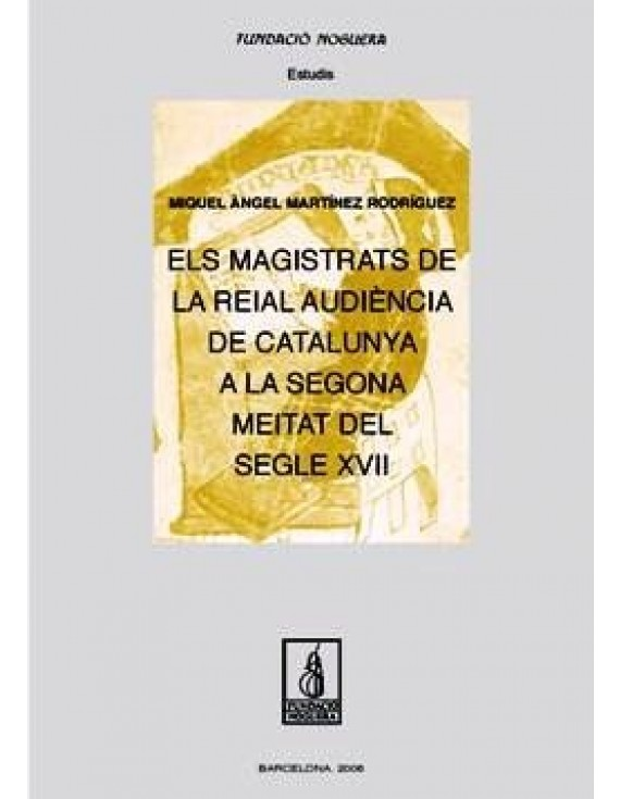 Els magistrats de la Reial Audiència de Catalunya a la segona meitat del segle XVII