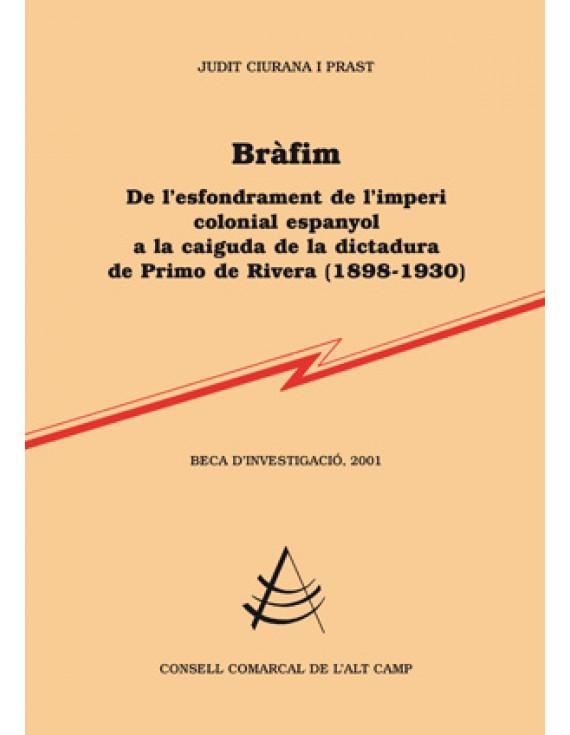 Bràfim, de l'esfondrament de l'imperi colonial espanyol a la caiguda de la dictadura de Primo de Rivera (1898-1930)