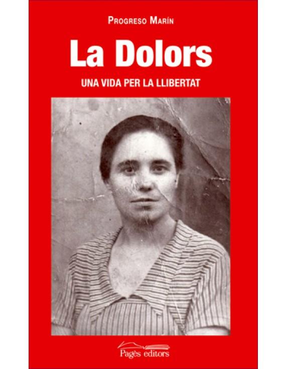 La Dolors, una vida per la llibertat