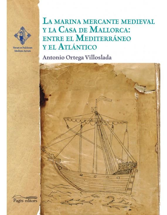 La marina mercante medieval y la Casa de Mallorca: entre el Mediterráneo y el Atlántico