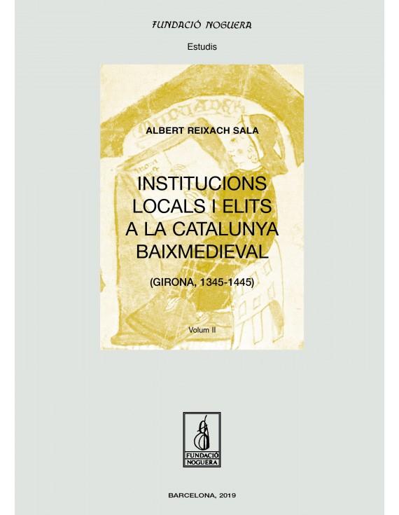 Institucions locals i elits a la Catalunya Baixmedieval. OBRA COMPLETA