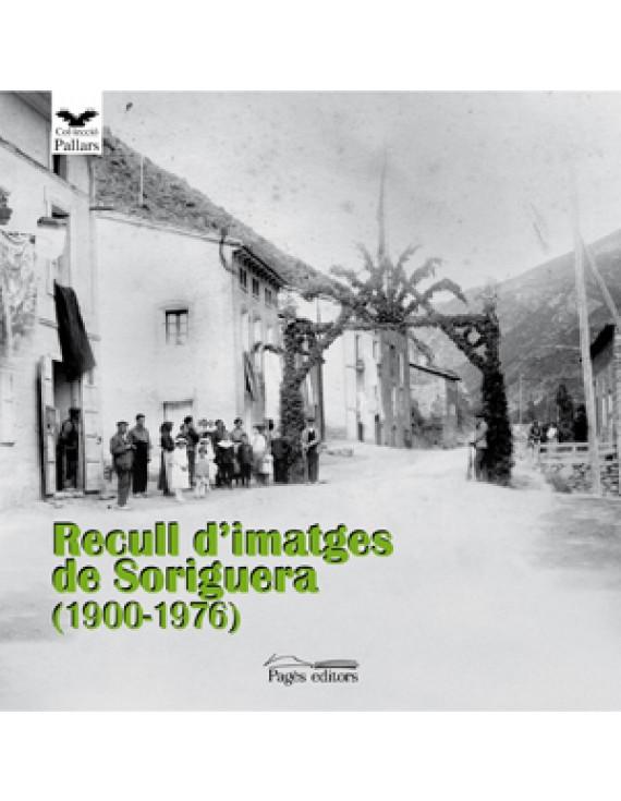 Recull d'imatges de Soriguera (1900-1976)