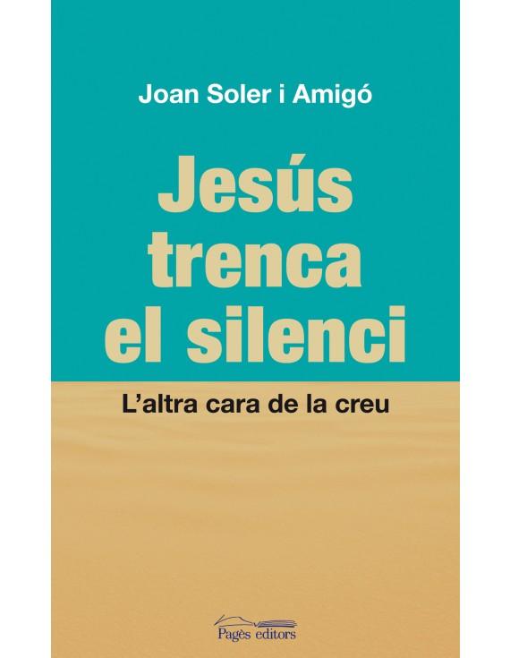 Jesús trenca el silenci