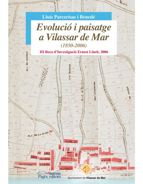 Evolució i paisatge a Vilassar de Mar (1850-2006)