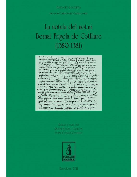 La nòtula del notari Bernat Frigola de Cotlliure (1380-1381)