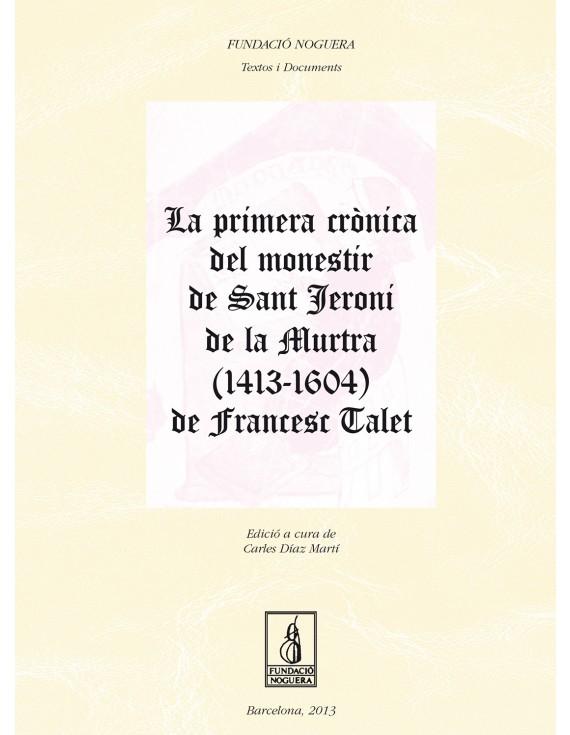 La primera crònica del monestir de Sant Jeroni de la Murtra (1413-1604) de Francesc Talet