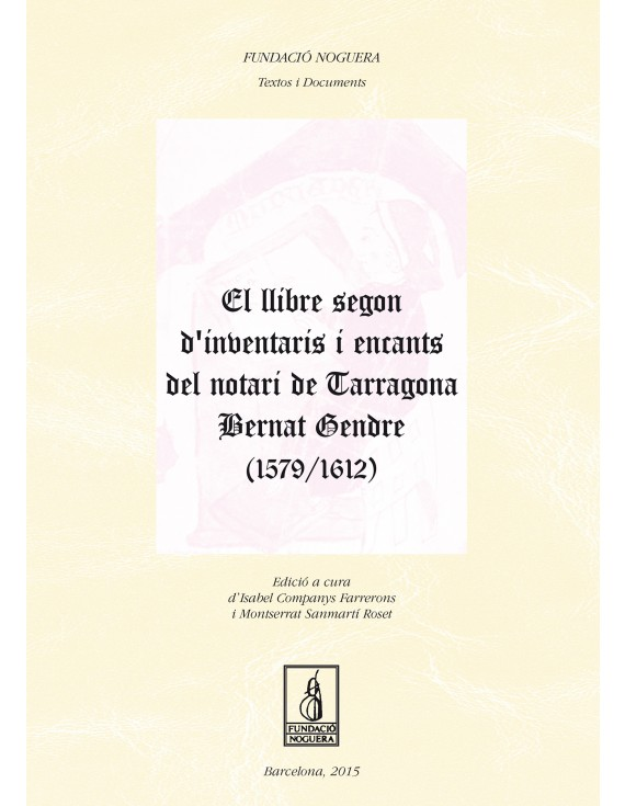 El llibre  segon d'inventaris i encants del notari de Tarragona Bernat Gendre (1579-1612)