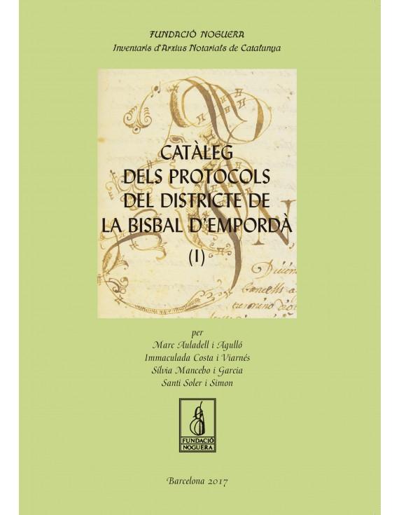 Catàleg dels protocols del districte de la Bisbal d'Empordà