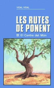 El Centre del Món (Les rutes de Ponent IV)