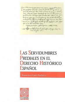 Las servidumbres prediales en el derecho histórico español