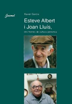 Esteve Albert i Joan Lluís, dos homes de cultura pirinenca