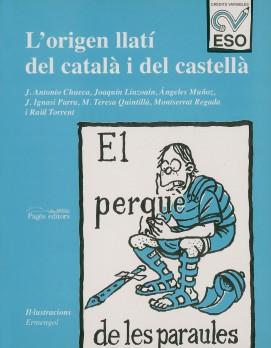 El perquè de les paraules. L'origen llatí del català i del castellà