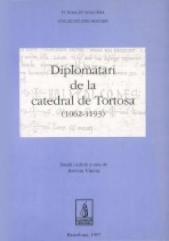 Diplomatari de la catedral de Tortosa (1062-1193)