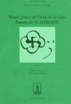 El manual Primer de l'Arxiu de la Cúria Fumada de Vic (1230-1233). Volum II
