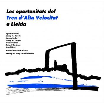 Les oportunitats del Tren d'Alta Velocitat a Lleida