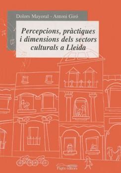 Percepcions, pràctiques i dimensions dels sectors culturals a Lleida