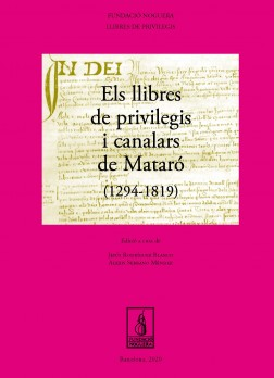 Els llibres de privilegis i canalars de Mataró (1294-1819)