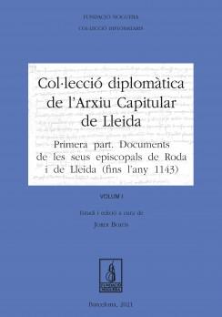 Col·lecció Diplomàtica de l'Arxiu Capitular de Lleida. Volum I