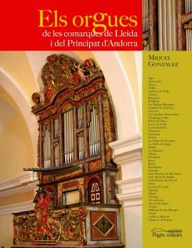 Els orgues de les comarques del Principat de Lleida i del Principat d'Andorra