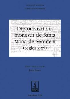 Diplomatari del monestir de Santa Maria de Serrateix (segles X-XV)