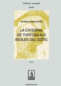 La catedral de Tortosa als segles del gòtic