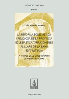 La reforma eclesiàstica i religiosa de la província eclesiàstica Tarraconense al llarg de la baixa edat mtijana