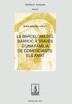 La Barcelona del Barroc a través d'una família de comerciants: els Amat