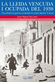 La Lleida vençuda i ocupada del 1938
