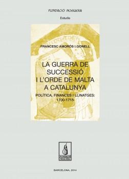 La Guerra de Successió i l'Orde de Malta a Catalunya