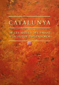 Catalunya: De les arrels del passat a un futur esplendorós