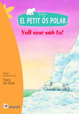 El petit ós polar. Vull anar amb tu!