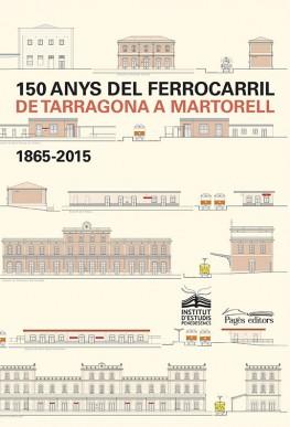 150 anys del ferrocarril de Tarragona a Martorell