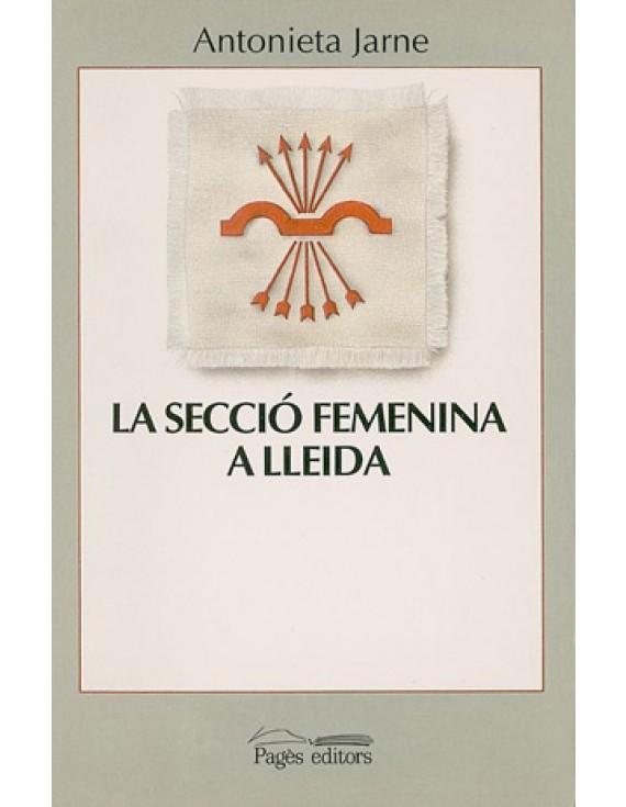 """La Secció Femenina a Lleida. Els anys """"triomfals"""""""