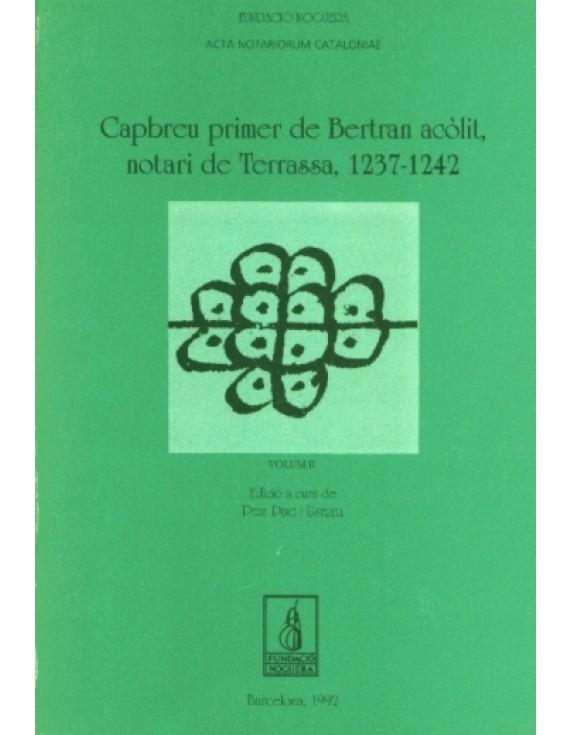 Capbreu primer de Bertran acòlit, notari de Terrassa (1237-1242). Volum II