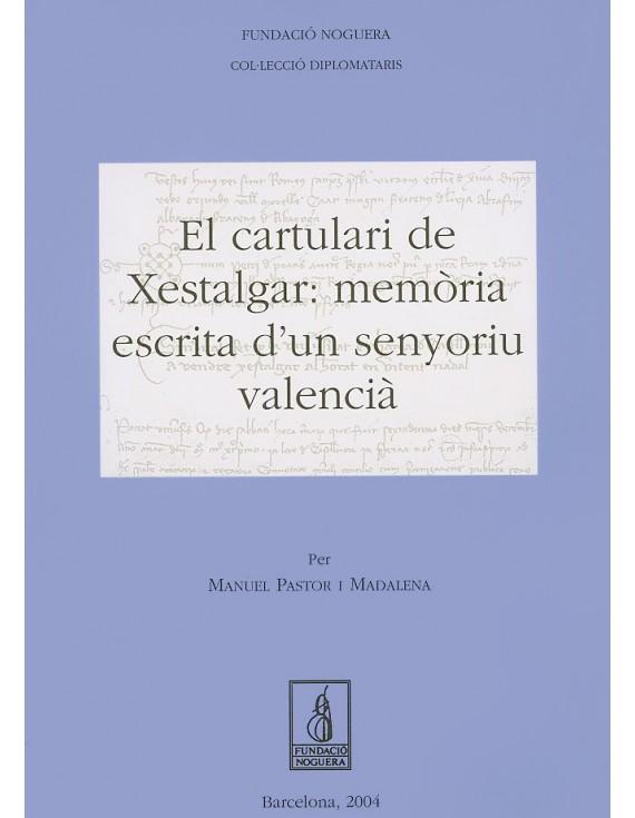 El cartulari de Xestalgar: memòria escrita d'un senyoriu valencià